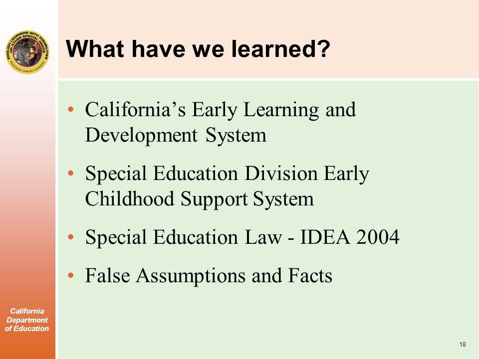 What have we learned California's Early Learning and Development System. Special Education Division Early Childhood Support System.