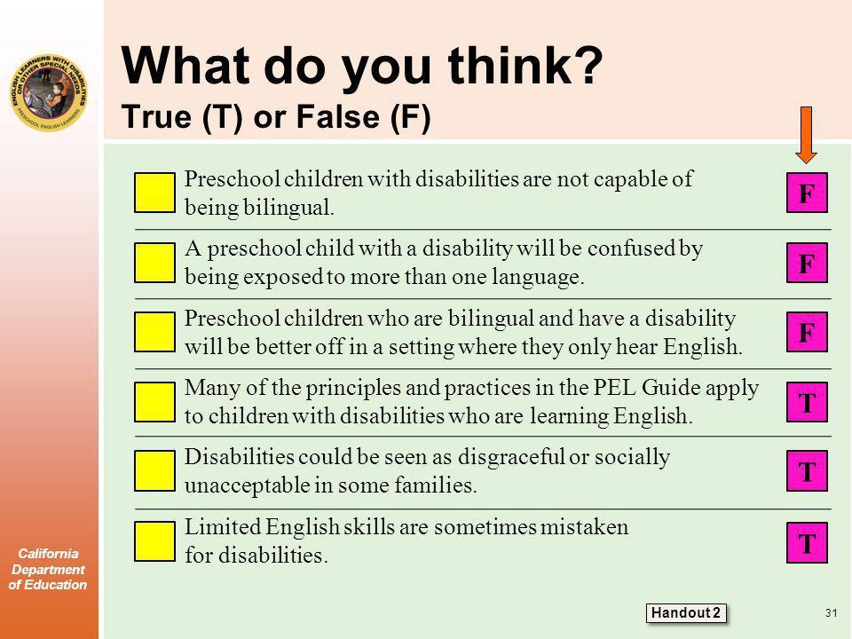 What do you think True (T) or False (F)