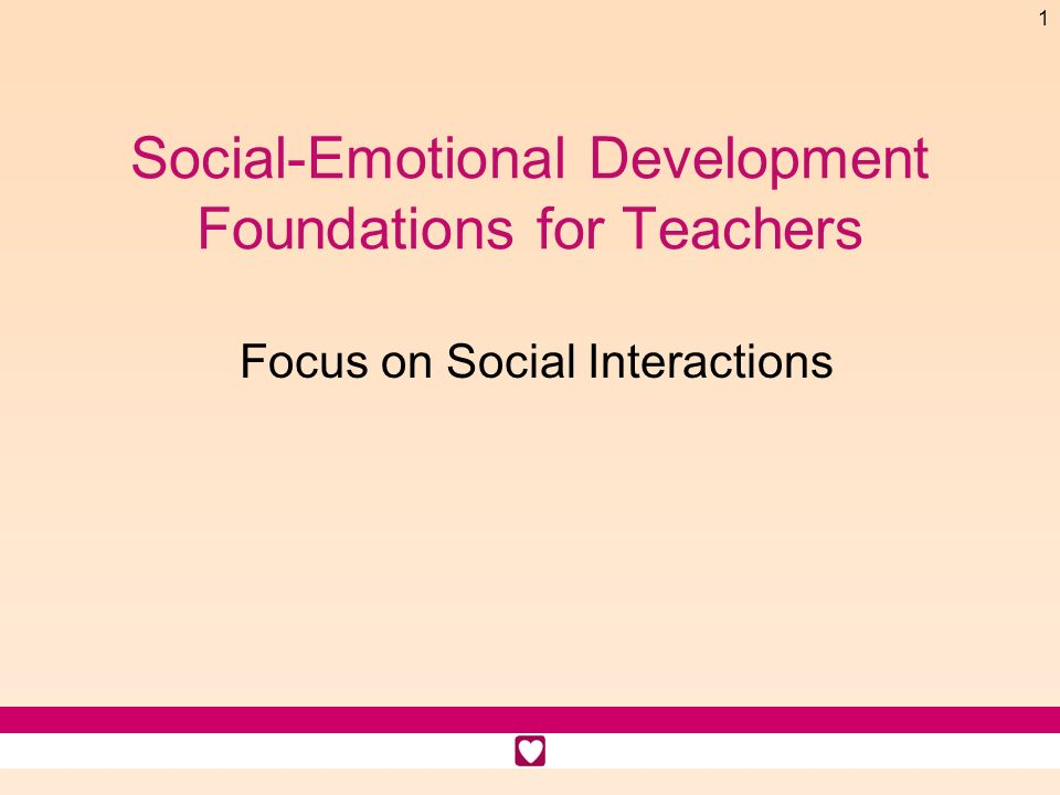 Social-Emotional Development Foundations for Teachers
