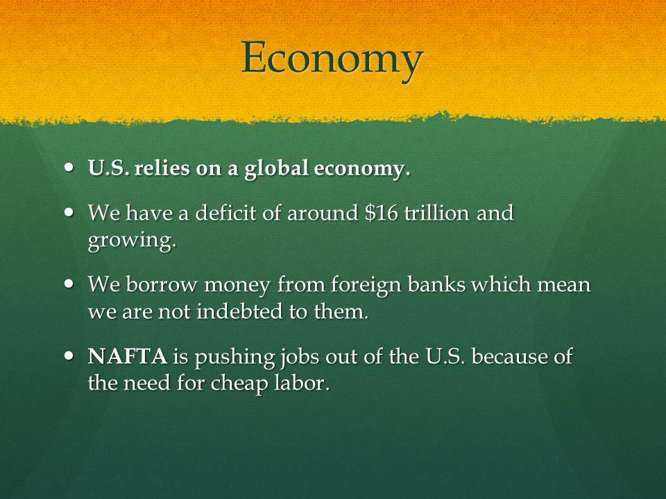 Economy U.S. relies on a global economy.