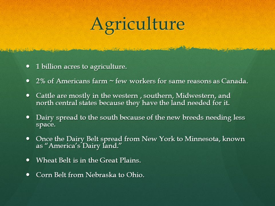 Agriculture 1 billion acres to agriculture.
