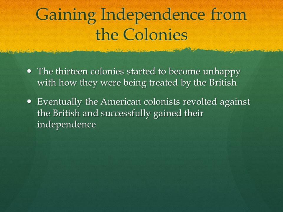 Gaining Independence from the Colonies