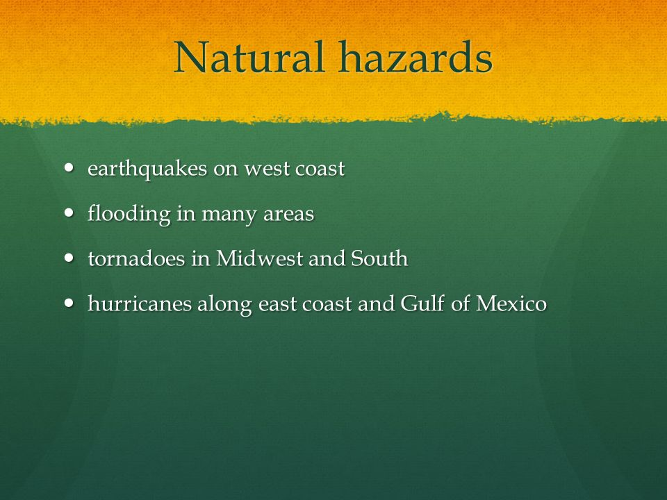 Natural hazards earthquakes on west coast flooding in many areas