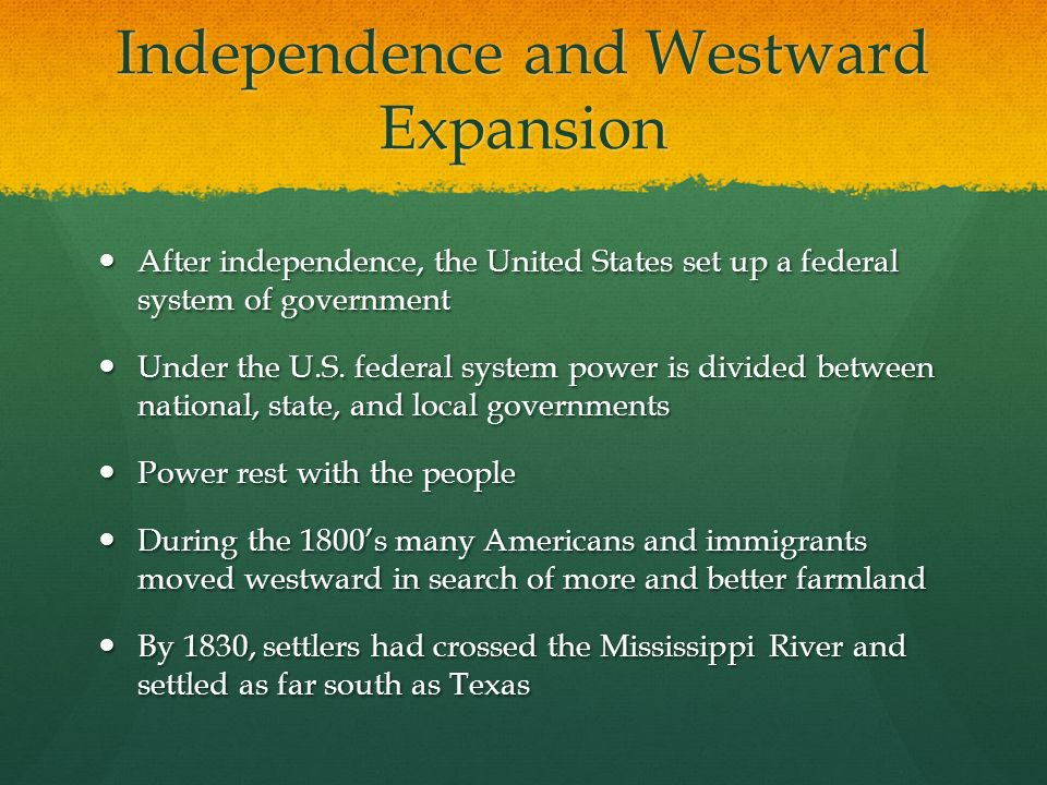 Independence and Westward Expansion