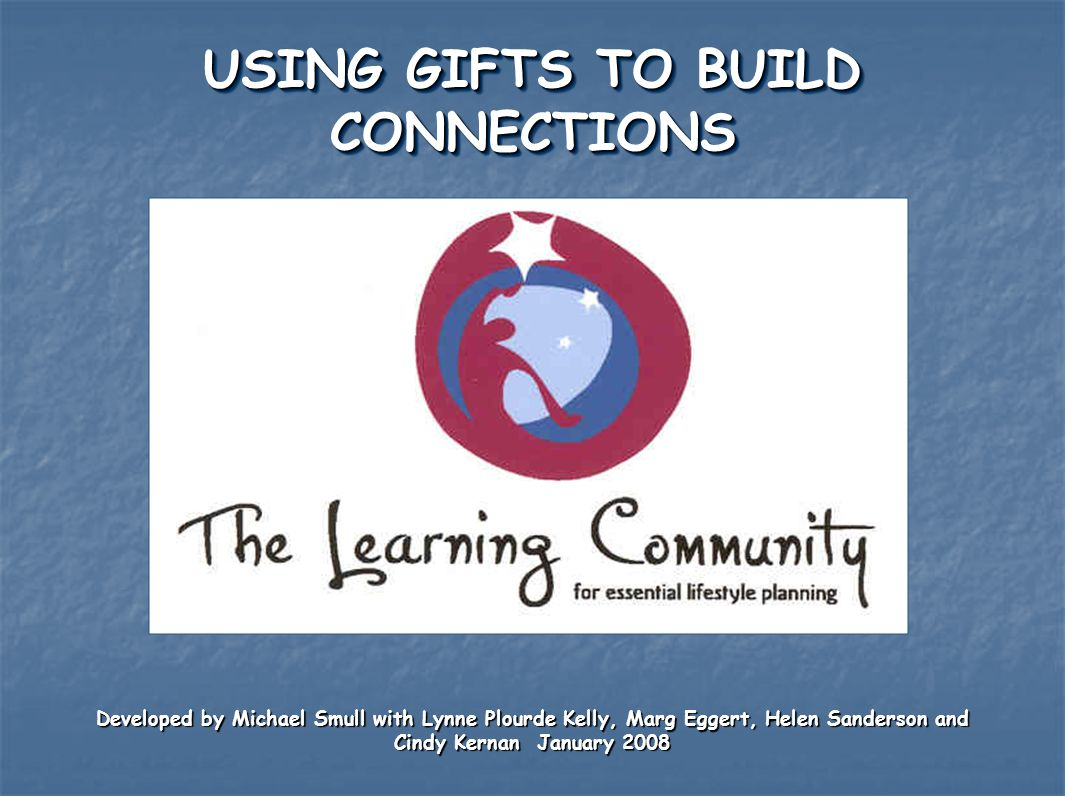 USING GIFTS TO BUILD CONNECTIONS