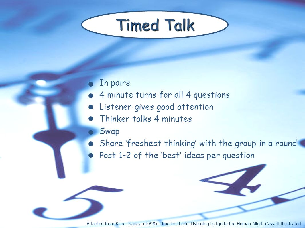 Timed Talk In pairs 4 minute turns for all 4 questions