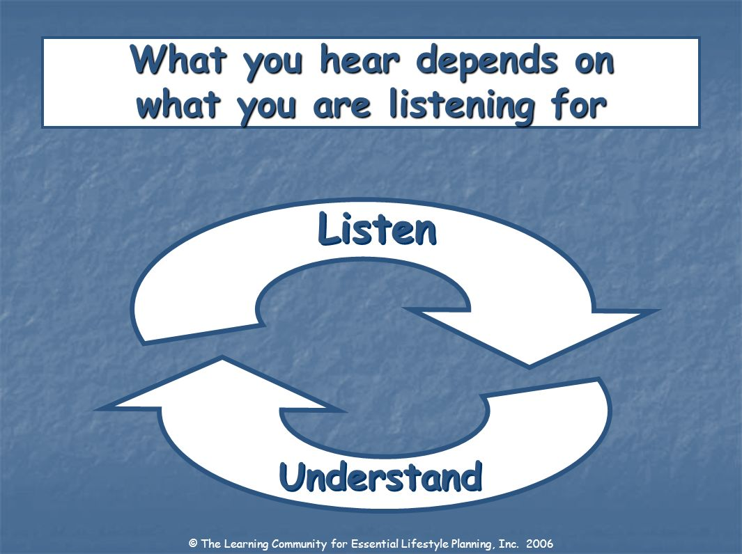 What you hear depends on what you are listening for