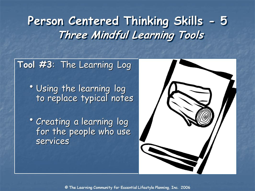 Person Centered Thinking Skills - 5 Three Mindful Learning Tools
