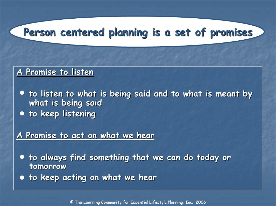 Person centered planning is a set of promises