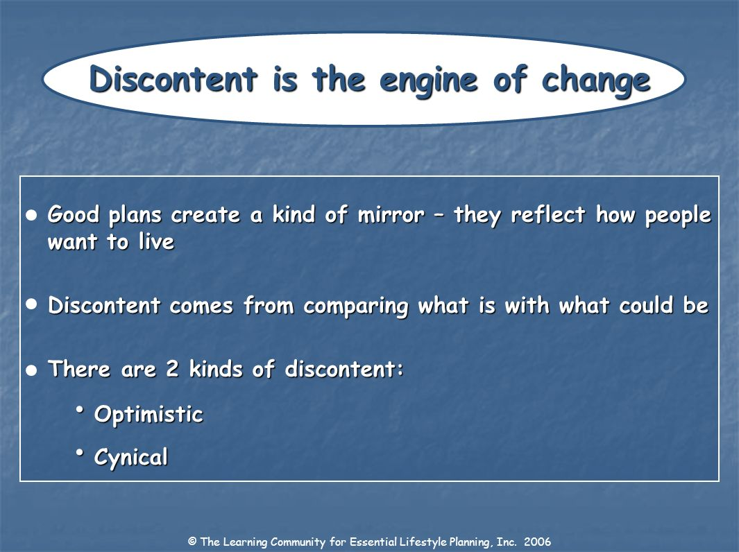 Discontent is the engine of change