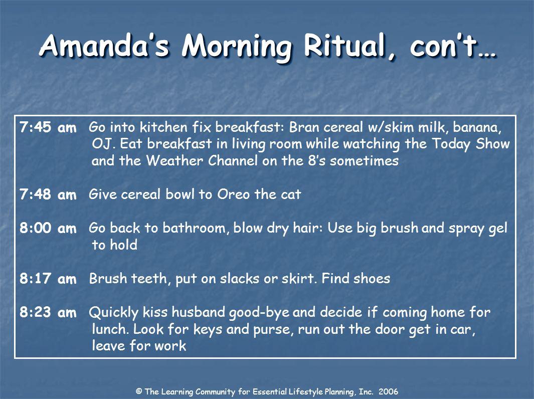 Amanda's Morning Ritual, con't…