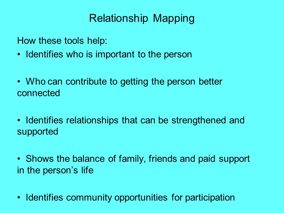 Relationship Mapping How these tools help: