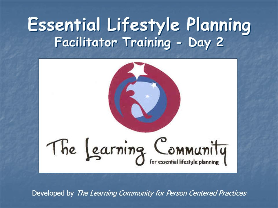 Essential Lifestyle Planning Facilitator Training - Day 2 - ppt ...