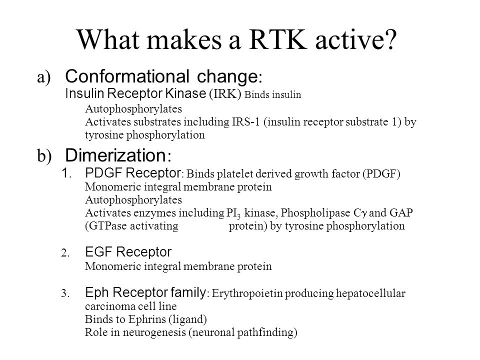 What makes a RTK active a) Conformational change: b) Dimerization: