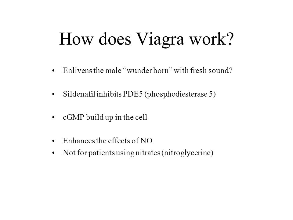 How does Viagra work Enlivens the male wunder horn with fresh sound Sildenafil inhibits PDE5 (phosphodiesterase 5)