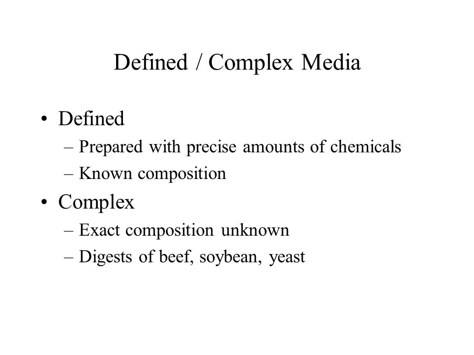 Defined / Complex Media
