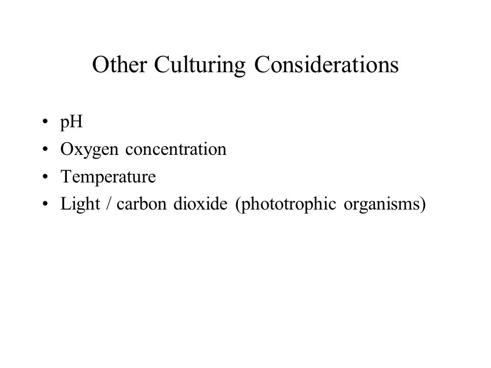Other Culturing Considerations