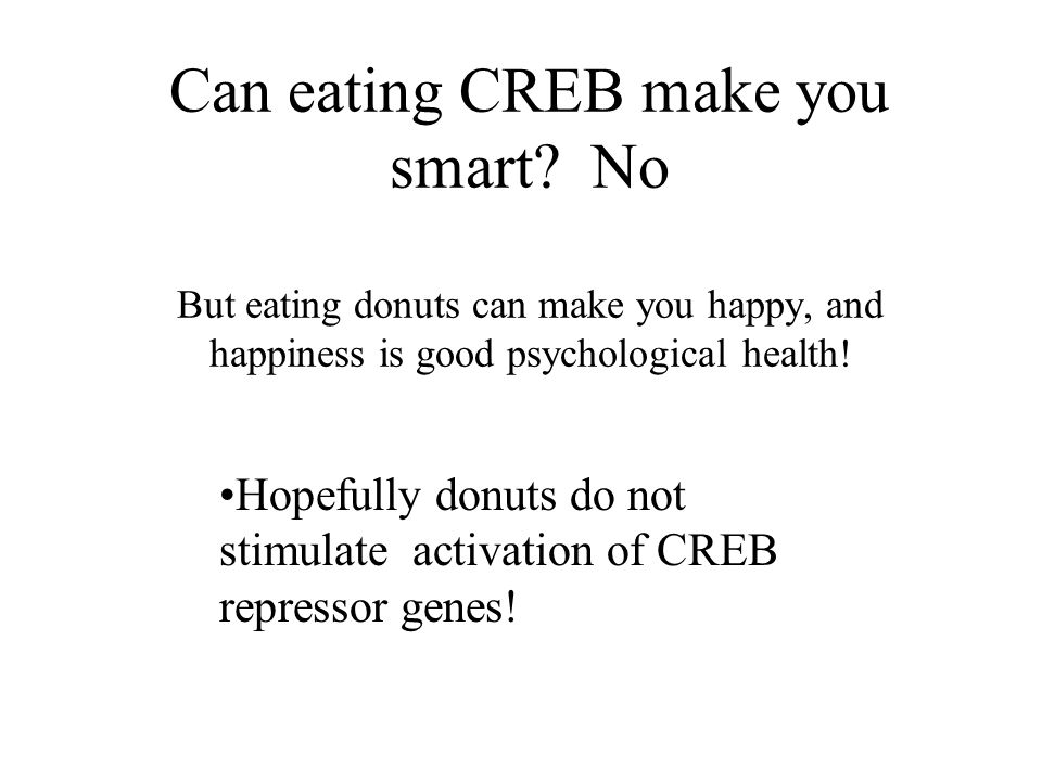 Can eating CREB make you smart