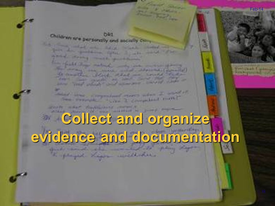 Collect and organize evidence and documentation