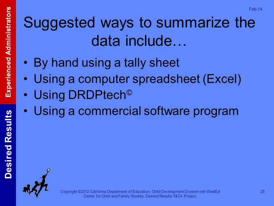 Suggested ways to summarize the data include…