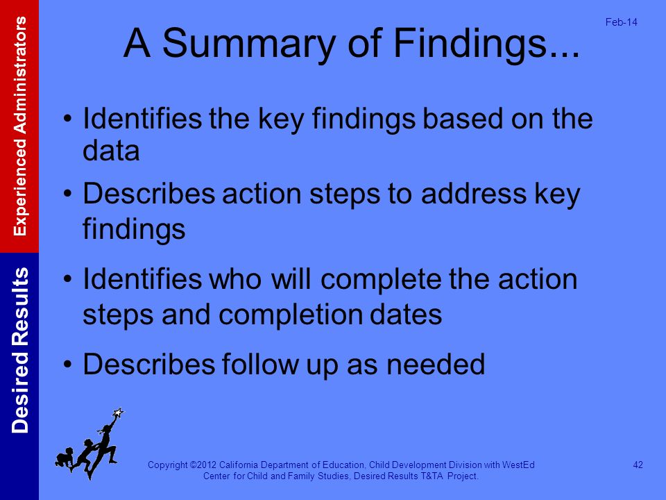 A Summary of Findings... Identifies the key findings based on the data