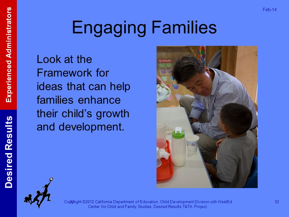 Mar-17 Engaging Families. Look at the Framework for ideas that can help families enhance their child's growth and development.