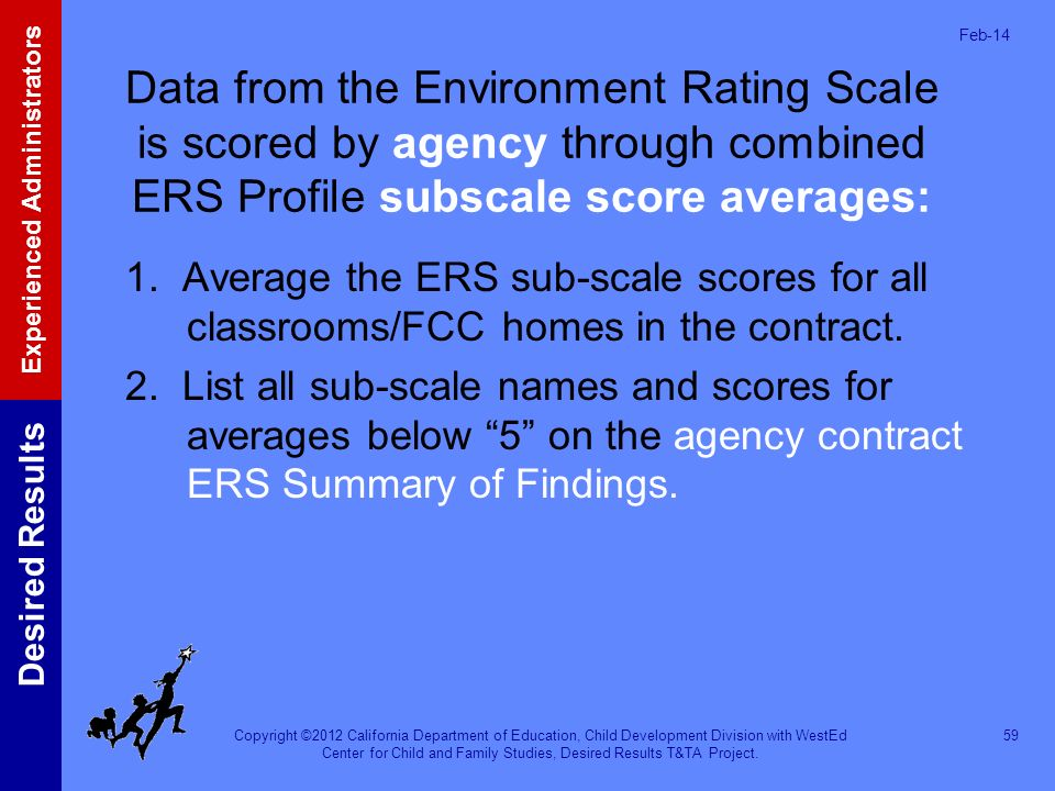 Mar-17 Data from the Environment Rating Scale is scored by agency through combined ERS Profile subscale score averages: