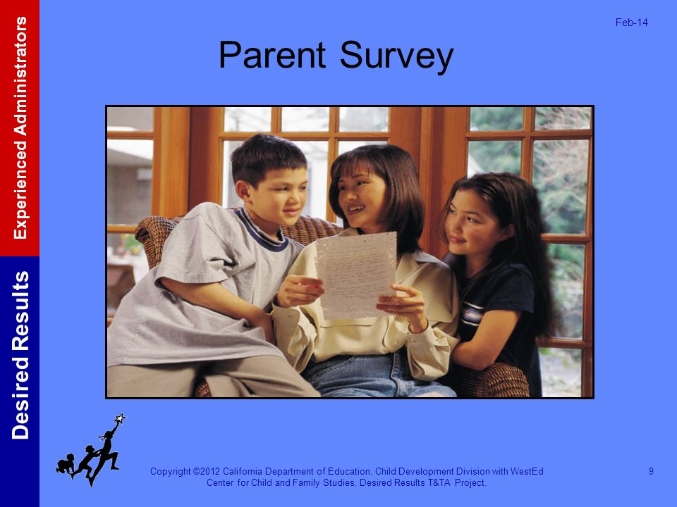 Mar-17 Parent Survey. The Parent Survey is the assessment tool to evaluate parents' satisfaction with programs.