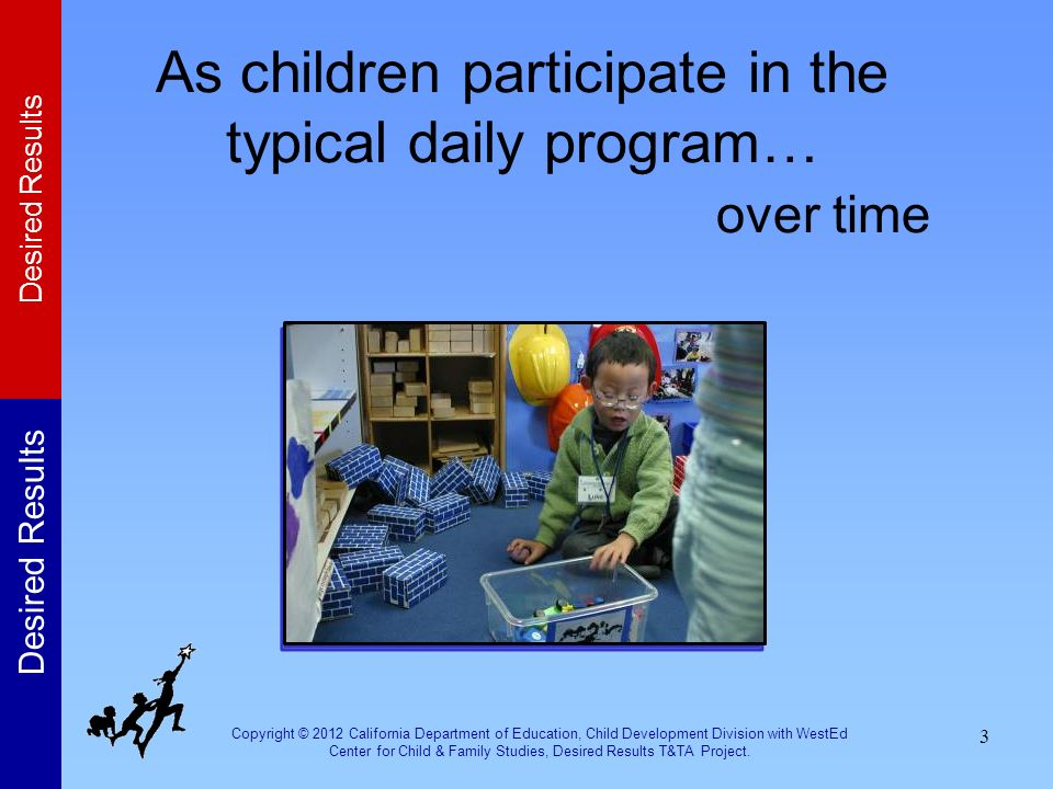 As children participate in the typical daily program… over time