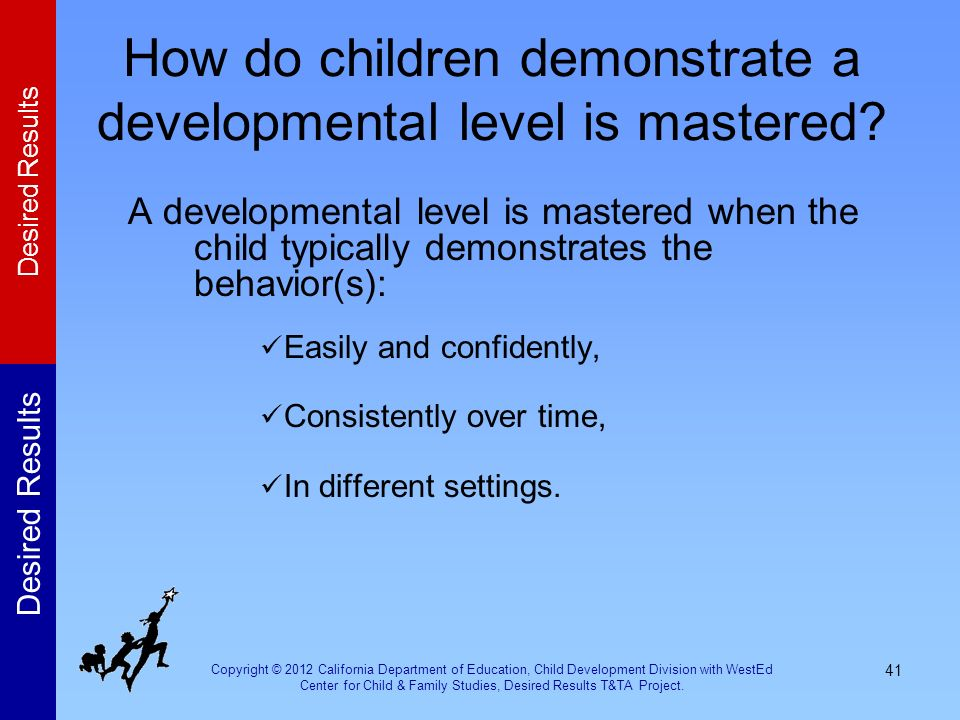 How do children demonstrate a developmental level is mastered