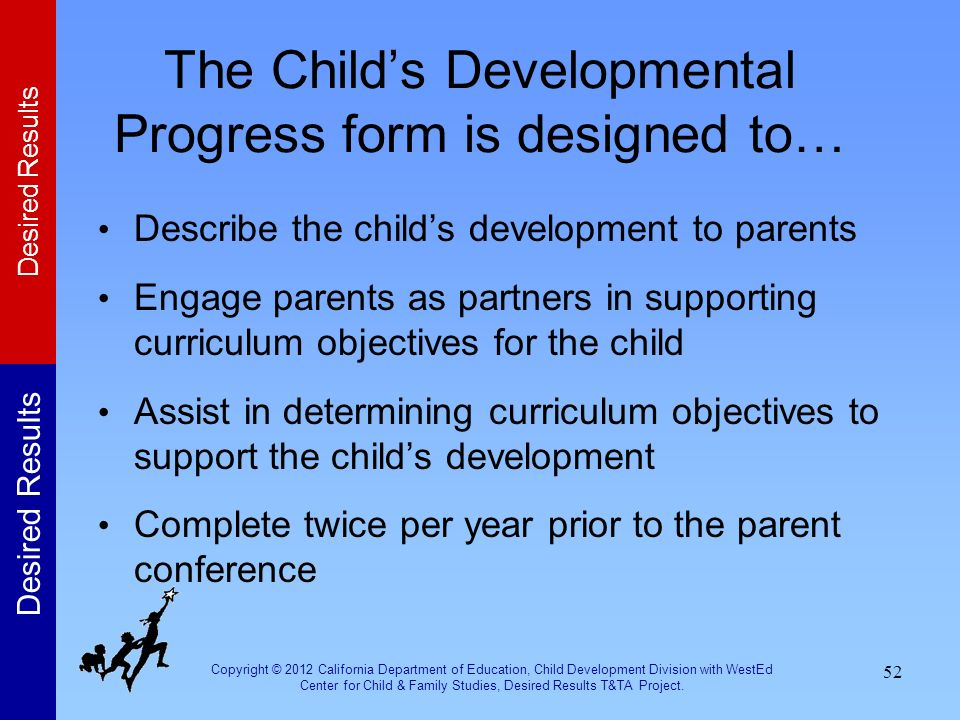 The Child's Developmental Progress form is designed to…