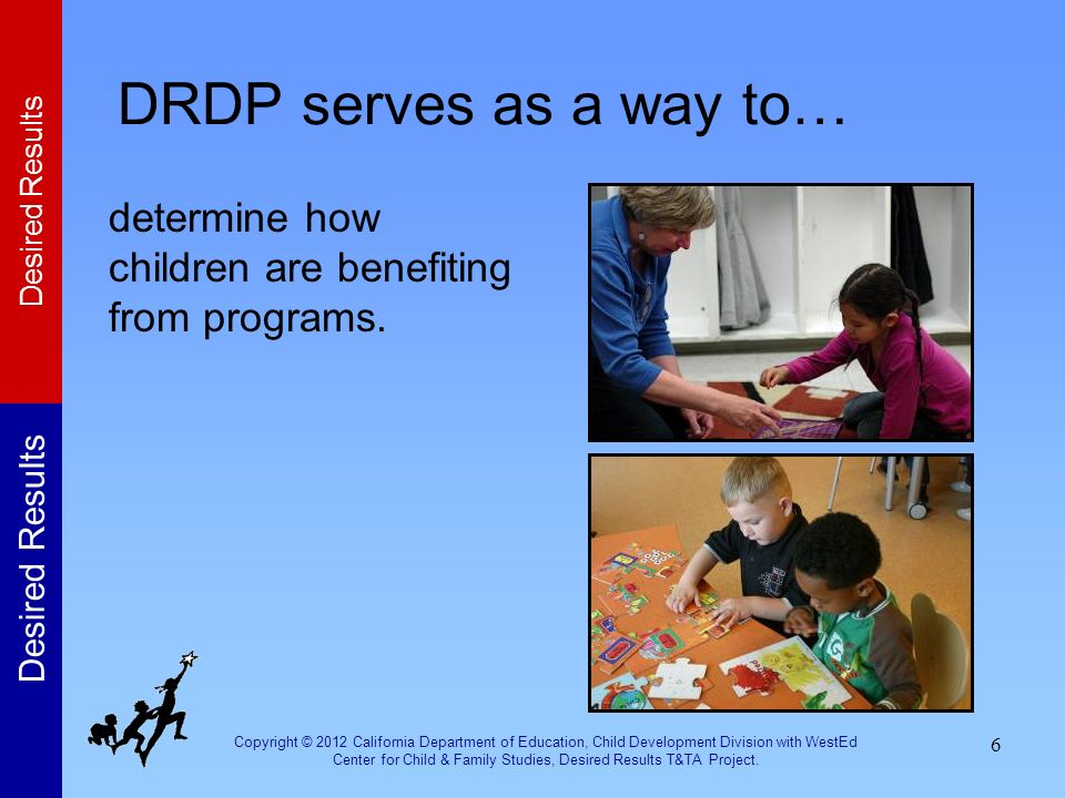DRDP serves as a way to… determine how children are benefiting from programs.