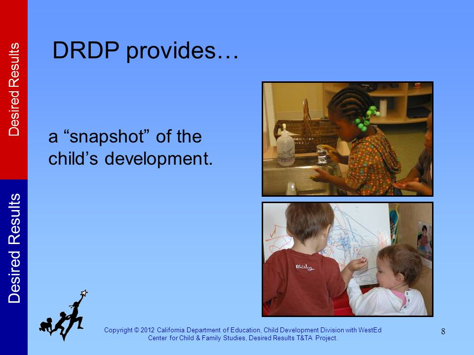 DRDP provides… a snapshot of the child's development.