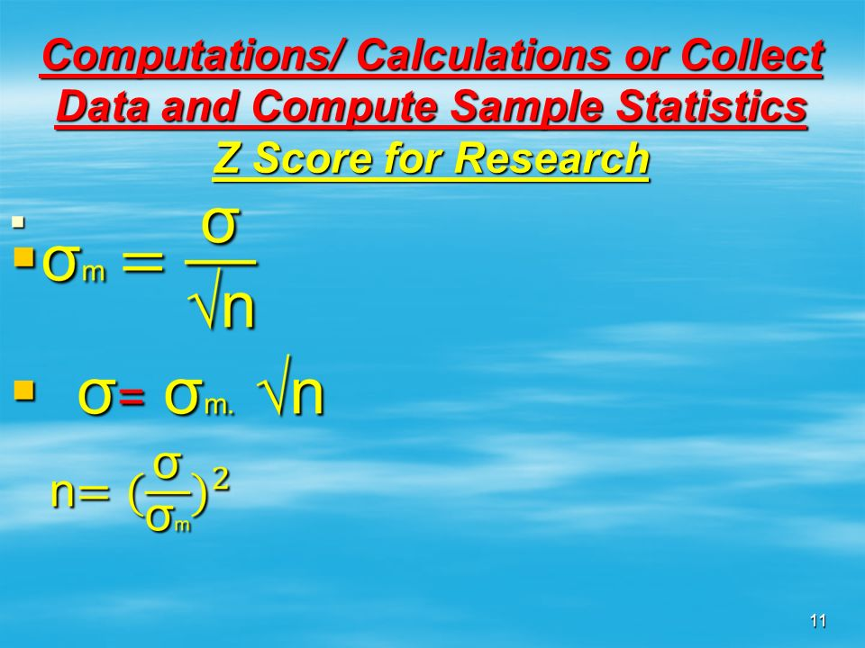 Computations/ Calculations or Collect Data and Compute Sample Statistics Z Score for Research