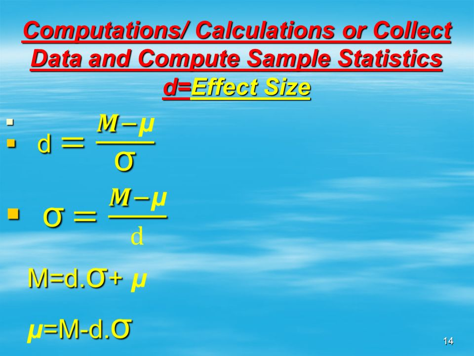 Computations/ Calculations or Collect Data and Compute Sample Statistics d=Effect Size