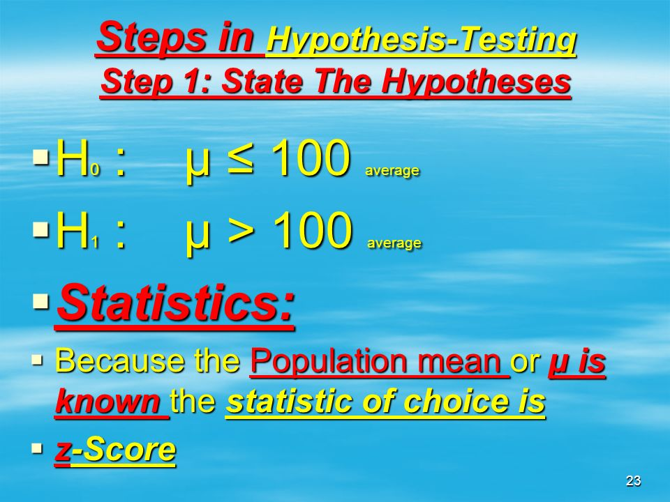 Steps in Hypothesis-Testing Step 1: State The Hypotheses