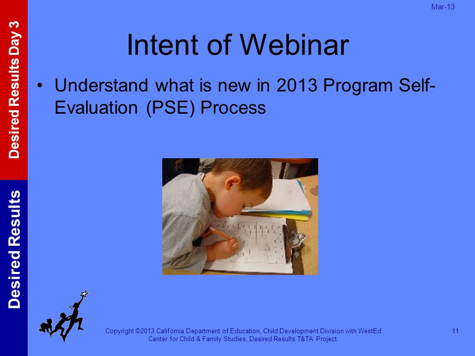Mar-13 Intent of Webinar. Understand what is new in 2013 Program Self-Evaluation (PSE) Process.