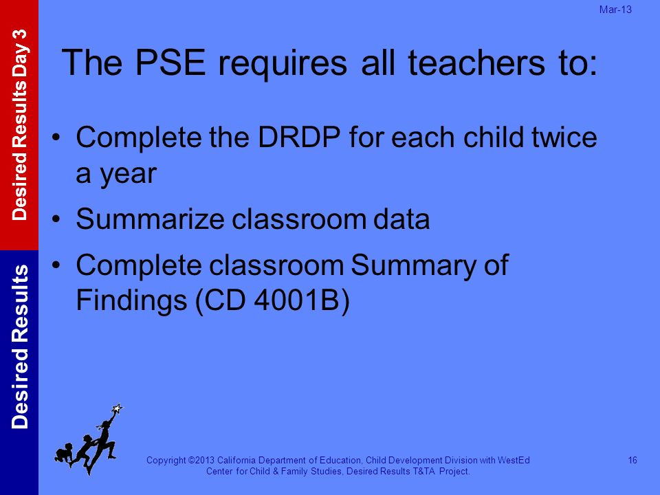 The PSE requires all teachers to: