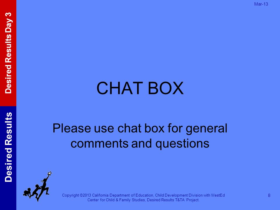 Please use chat box for general comments and questions