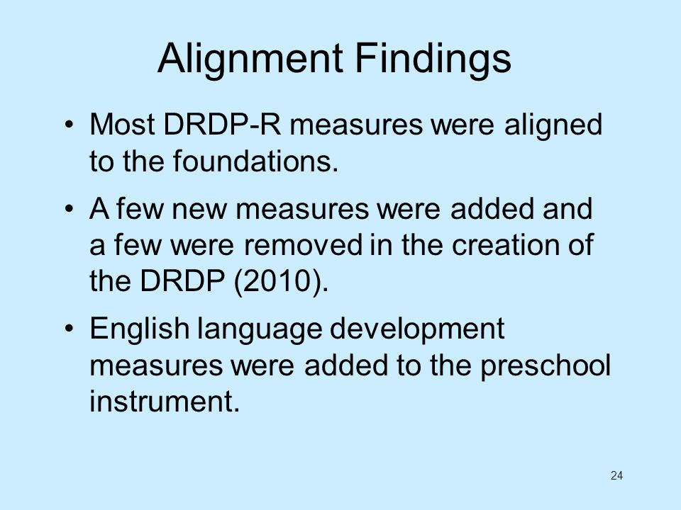 Alignment Findings Most DRDP-R measures were aligned to the foundations.