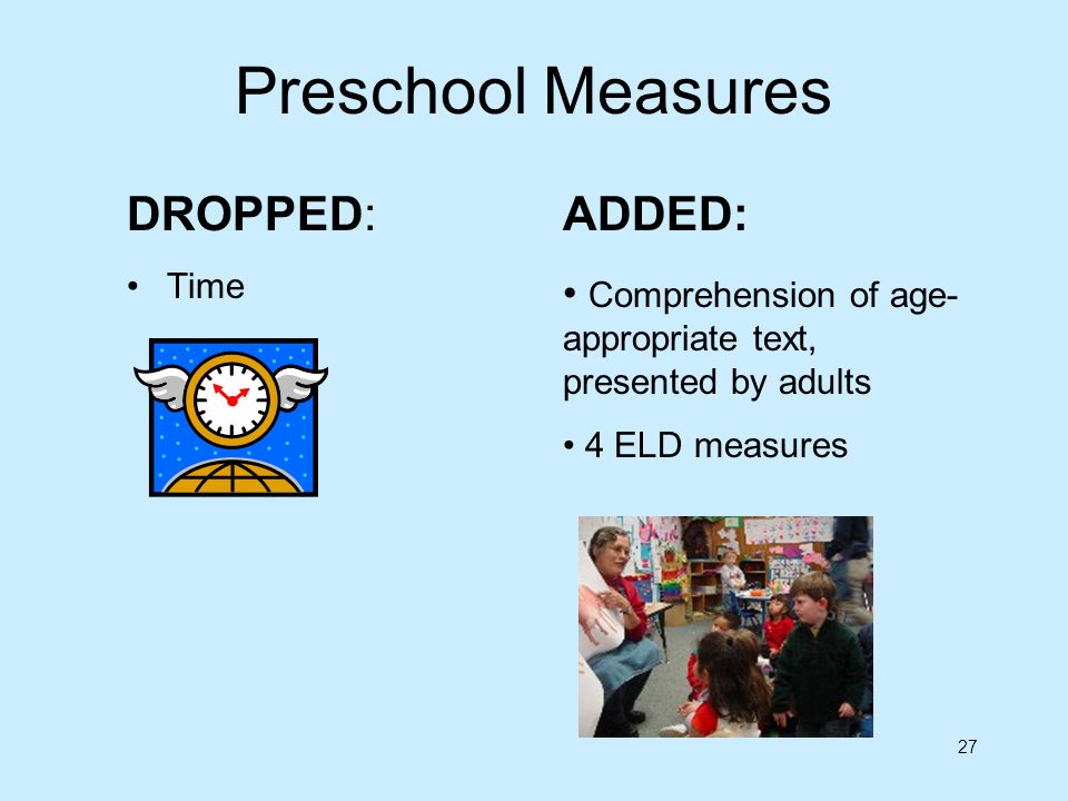 Preschool Measures DROPPED: ADDED: