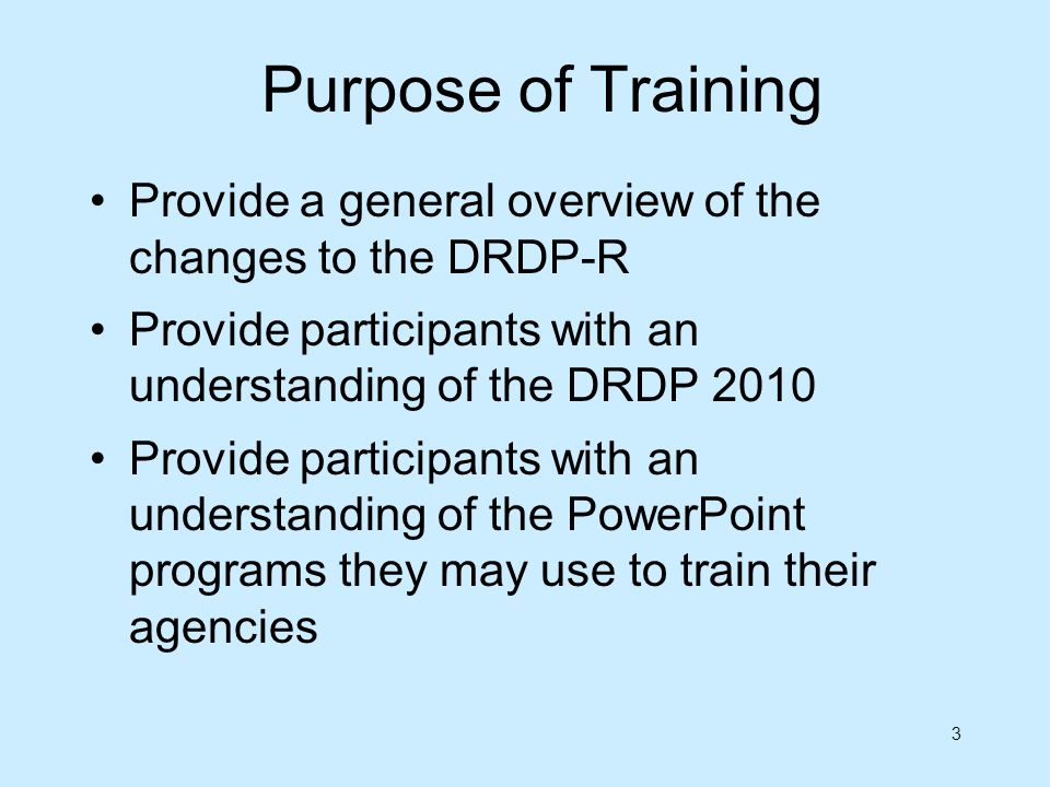 Purpose of Training Provide a general overview of the changes to the DRDP-R. Provide participants with an understanding of the DRDP 2010.