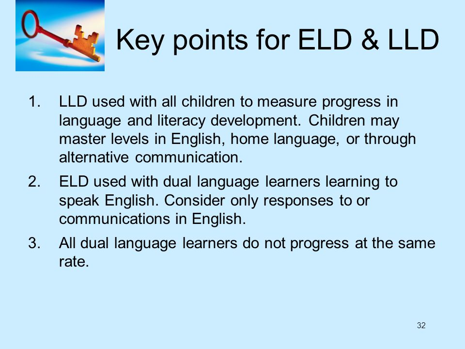Key points for ELD & LLD