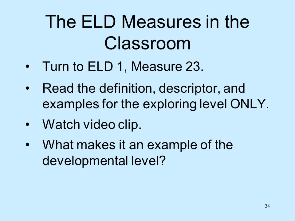The ELD Measures in the Classroom