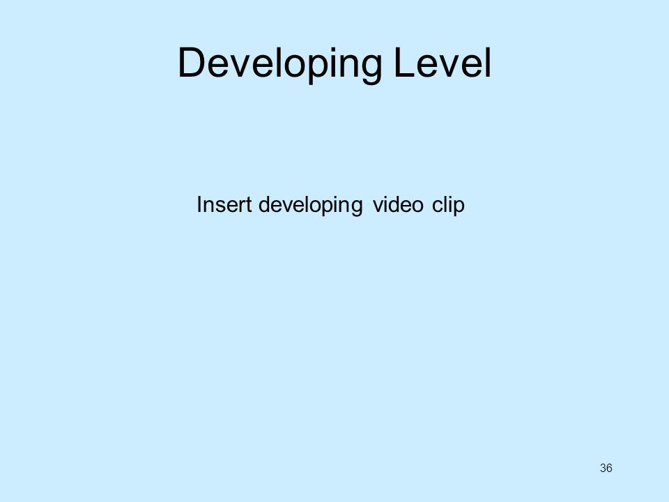 Developing Level Insert developing video clip
