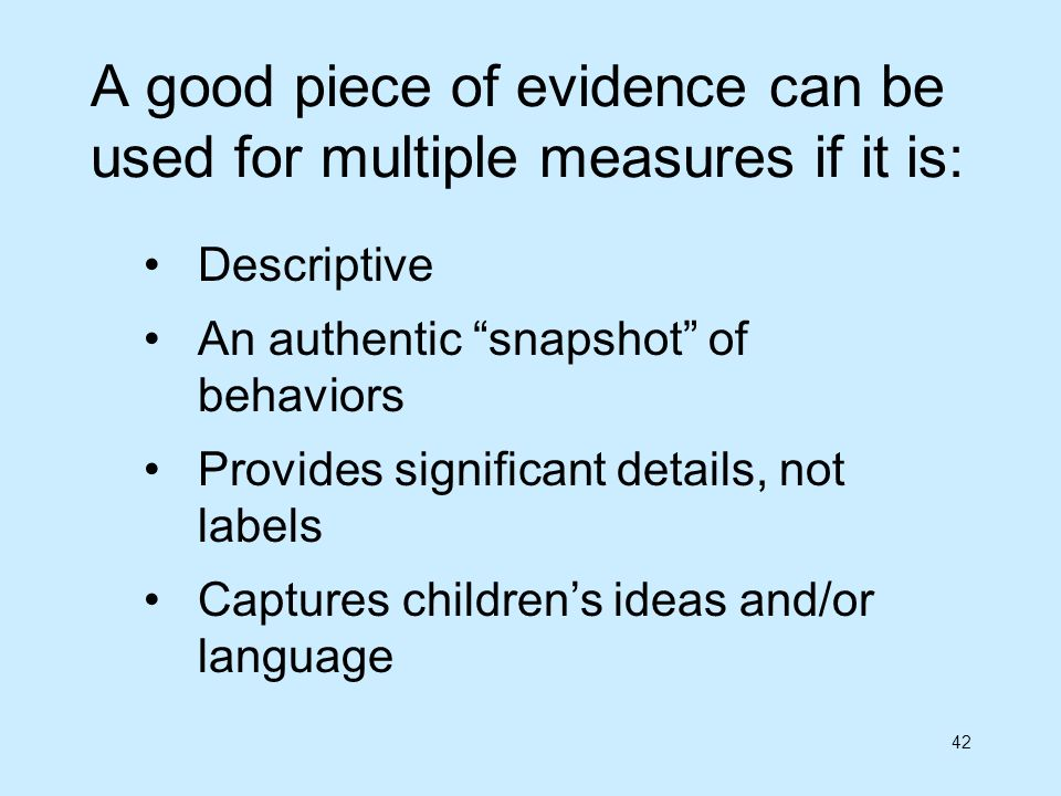 A good piece of evidence can be used for multiple measures if it is: