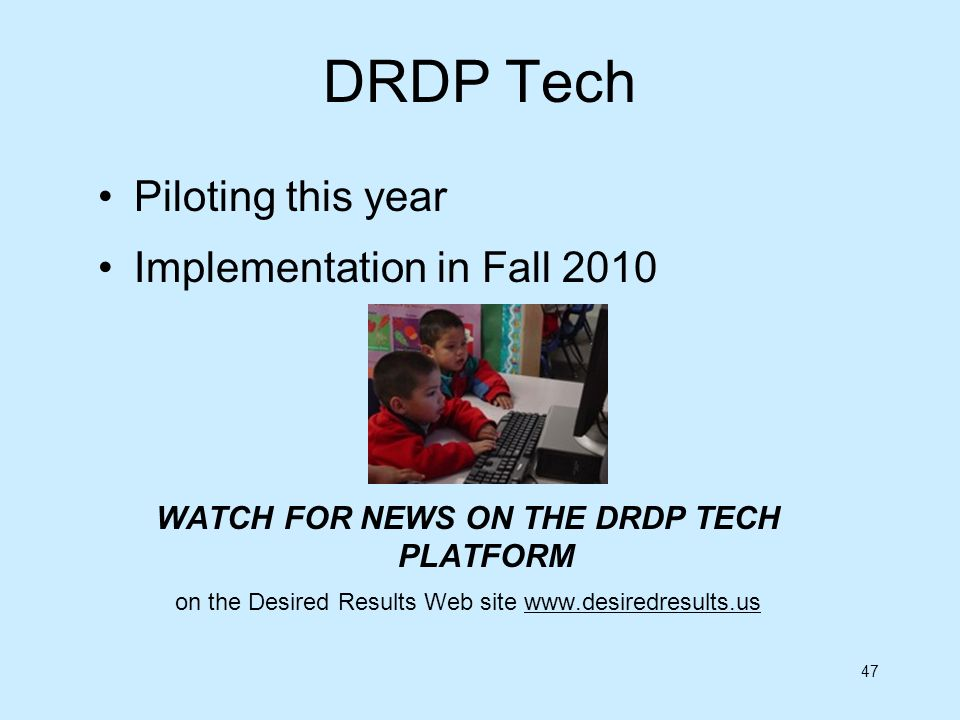 WATCH FOR NEWS ON THE DRDP TECH PLATFORM