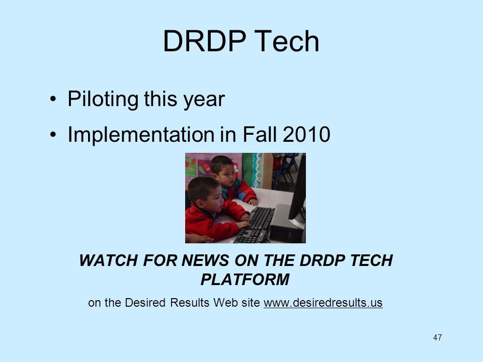 WATCH FOR NEWS ON THE DRDP TECH PLATFORM