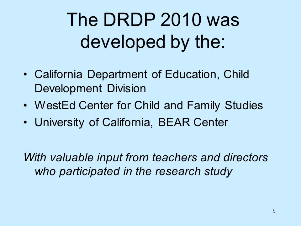 The DRDP 2010 was developed by the:
