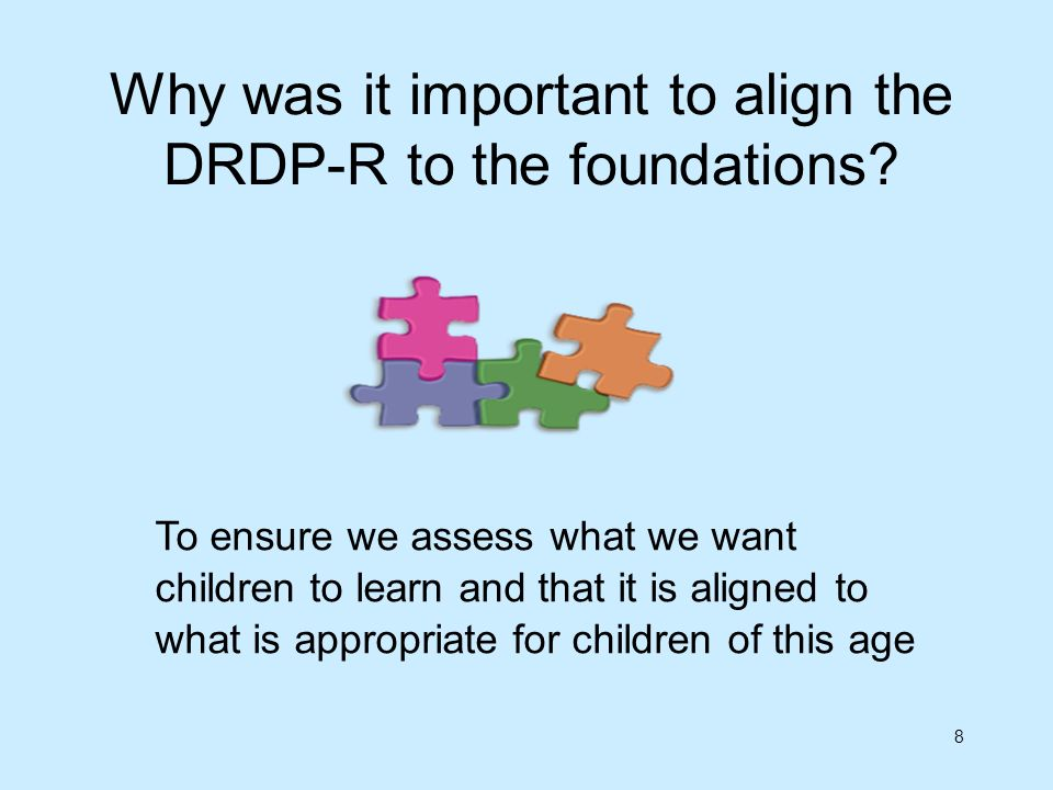 Why was it important to align the DRDP-R to the foundations